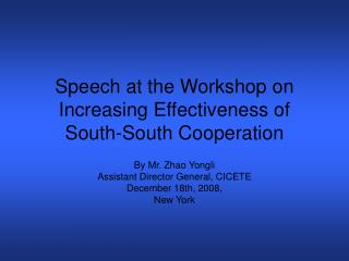 Speech at the Workshop on Increasing Effectiveness of South-South Cooperation