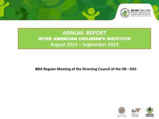 ANNUAL REPORT  INTER AMERCIAN CHILDREN'S INSTITUTE August 2012 – September 2013