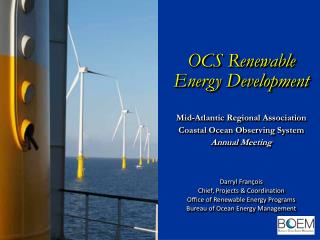 OCS Renewable Energy Development Mid-Atlantic Regional Association Coastal Ocean Observing System