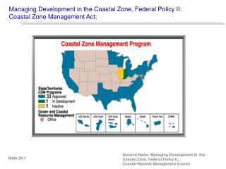 Managing Development in the Coastal Zone, Federal Policy II: Coastal Zone Management Act;