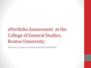 ePortfolio  Assessment  at the  College of General Studies, Boston University: