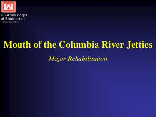 Mouth of the Columbia River Jetties Major Rehabilitation
