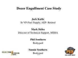 Dozer Engulfment Case Study