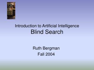 Introduction to Artificial Intelligence Blind Search