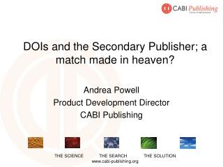 DOIs and the Secondary Publisher; a match made in heaven?