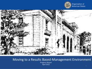 Moving to a Results Based-Management Environment Progress Report April 2012
