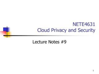 NETE4631 Cloud Privacy and Security