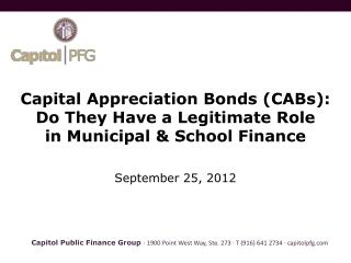 Capital Appreciation Bonds (CABs): Do They Have a Legitimate Role in Municipal & School Finance