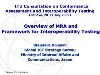 Overview of MRA and  Framework for Interoperability Testing
