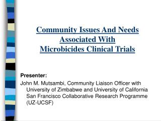 Community Issues And Needs  Associated With Microbicides Clinical Trials