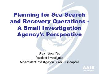 Planning for Sea Search and Recovery Operations - A Small Investigation Agency's Perspective