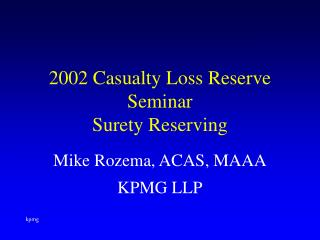2002 Casualty Loss Reserve Seminar Surety Reserving