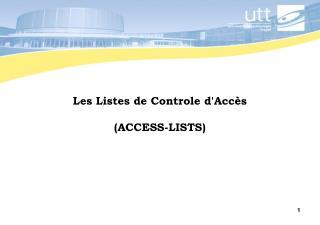 Les Listes de Controle d'Acc�s (ACCESS-LISTS)