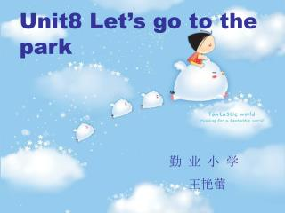 Unit8 Let�s go to the park
