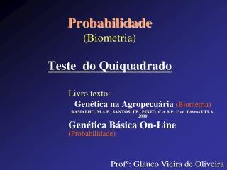 Probabilidade (Biometria) Teste  do Quiquadrado