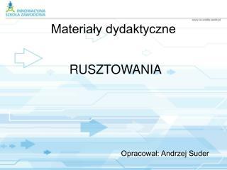 Opracował: Andrzej Suder