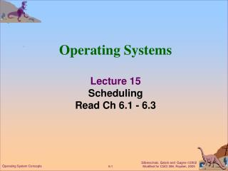 Operating Systems Lecture 15 Scheduling Read Ch 6.1 - 6.3