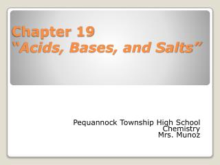 "Chapter  19 ""Acids, Bases, and Salts"""