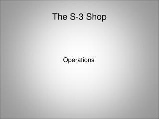 The S-3 Shop