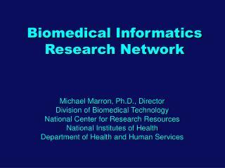Biomedical Informatics Research Network