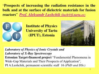 Laboratory  of Physics of Ionic Crystals and  Laboratory of X-Ray Spectroscopy