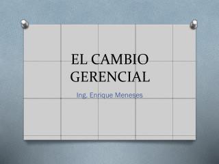 EL CAMBIO GERENCIAL