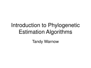 Introduction to Phylogenetic Estimation Algorithms