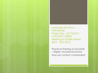 Practical Training at  Goodwill –  Higher Vocational School How we contact companies ?