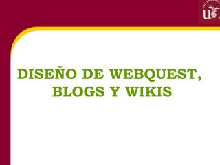 DISEÑO DE WEBQUEST,  BLOGS Y WIKIS