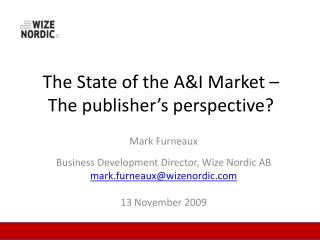 The State of the A&I Market – The publisher's perspective?