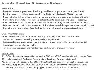 Summary from Breakout Group #2: Ecosystems and biodiversity General Points: