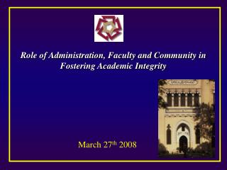 Role of Administration, Faculty and Community in Fostering Academic Integrity
