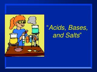 � Acids, Bases, and Salts �