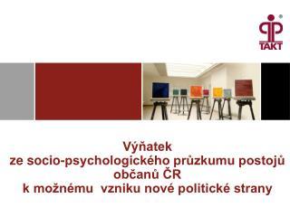 V�?atek  ze socio-psychologick�ho pr?zkumu postoj?  ob?an? ?R