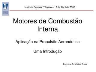 Motores de Combustão Interna Aplicação na Propulsão Aeronáutica Uma Introdução