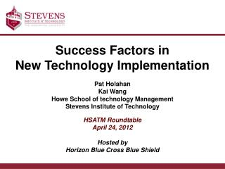 Success Factors in  New Technology Implementation Pat  Holahan Kai Wang