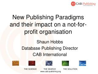 New Publishing Paradigms and their impact on a not-for-profit organisation