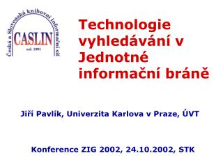Tech nologie vyhledávání v Jednotné informační bráně