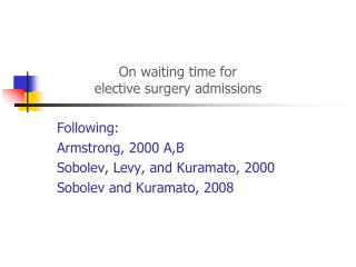 On waiting time for elective surgery admissions