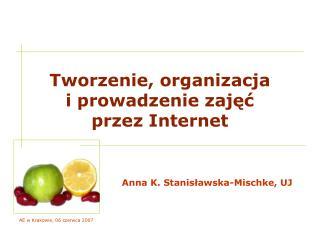 Tworzenie, organizacja i prowadzenie zajęć przez Internet