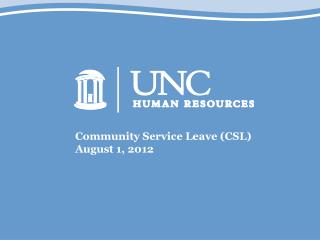 Community Service Leave (CSL) August 1, 2012