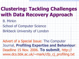 Clustering: Tackling Challenges with Data Recovery Approach