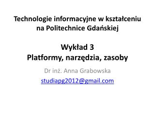Dr inż. Anna Grabowska studiapg2012@gmail