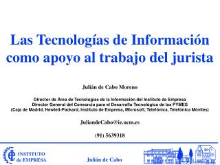 Las Tecnologías de Información como apoyo al trabajo del jurista