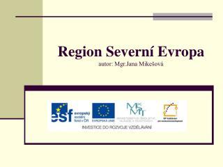 Region Severní Evropa autor: Mgr.Jana Mikešová