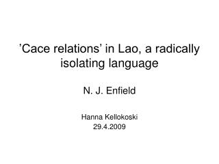 'Cace relations' in Lao, a radically isolating language N. J. Enfield
