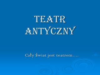 TEATR ANTYCZNY