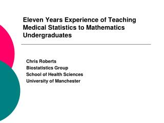 Eleven Years Experience of Teaching Medical Statistics to Mathematics Undergraduates