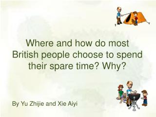 Where and how do most British people choose to spend their spare time? Why?