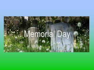 What is Memorial Day?